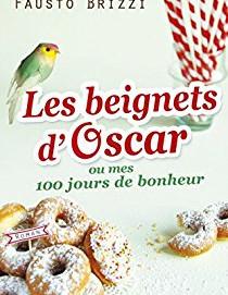 L'avis des libraires - 73ème chronique : Les beignets d'Oscar ou mes 100 jours de bonheur