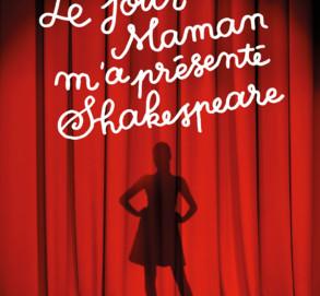 L'avis des libraires - 87ème chronique : Le jour où Maman m'a présenté Shakespeare