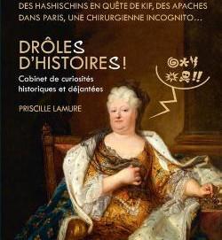 L'avis des libraires - 83ème chronique : Drôle(s) d'histoire(s) ! - Cabinet de curiosités histor