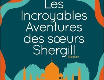 L'avis des libraires - 184ème chronique : Les incroyables aventures des sœurs Shergill