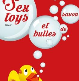 L'avis des libraires - 105ème chronique : Sextoys et bulles de savon