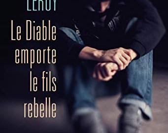 L'avis des libraires - 152ème chronique : Le Diable emporte le fils rebelle