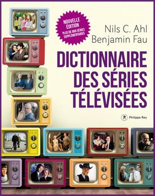 L'avis des libraires - 198ème chronique : Dictionnaire des séries télévisées