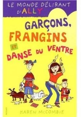 """Le tome 5 du """"monde délirant d'Ally"""", """"Garçons, frangins et danse du ventre"""", mon favori à l'époque !"""