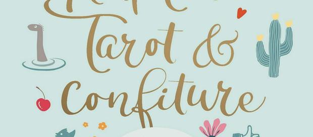 L'avis des libraires - 164ème chronique : Rupture, Tarot & Confiture
