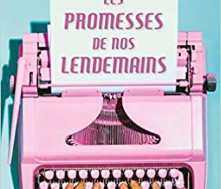 L'avis des libraires - 132ème chronique : Les promesses de nos lendemains