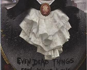L'avis des libraires - 6ème chronique : Even Dead Things Feel Your Love