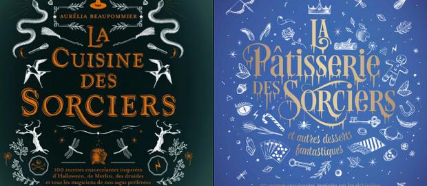 L'avis des libraires - 202ème chronique : La Cuisine des Sorciers & La Pâtisserie des Sorciers
