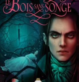 L'avis des libraires - 106ème chronique : Le Bois-Sans-Songe