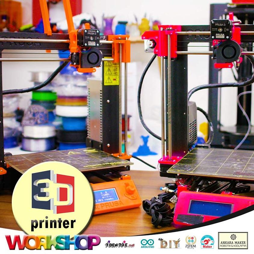 3D PRINTER   ÜRETİM WORKSHOP