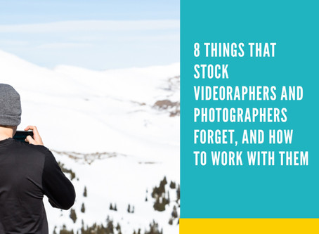 8 Things That Stock Videographers and Photographers Forget, and How to Work with Them