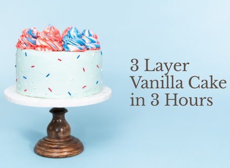 3 Layer Vanilla Cake in 3 Hours