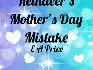 The Reindeer's Mother's Day Mistake