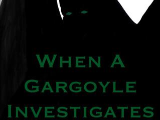 When A Gargoyle Investigates