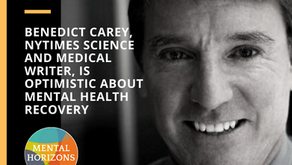 S2E9: Benedict Carey, NYTimes Science and Medical Writer, is Optimistic About Mental Health Recovery