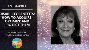 S2E8: Disability Benefits: Acquire, Optimize and Protect with Sandra Warren, Patient Advocate.