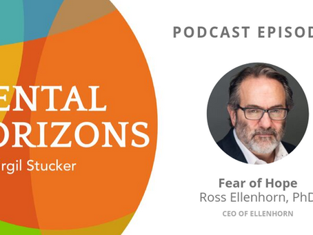 EP9: The Fear of Hope with Ross Ellenhorn, Ph.D.