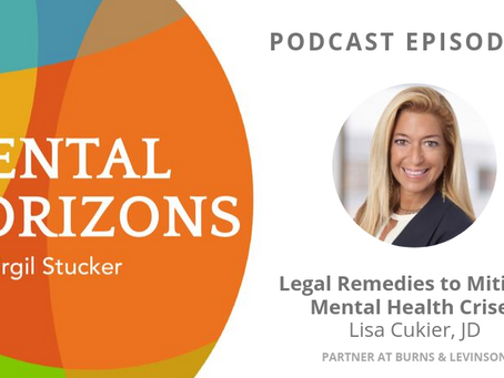 EP11: Legal Remedies to Mitigate Mental Health Crises with Lisa Cukier, JD