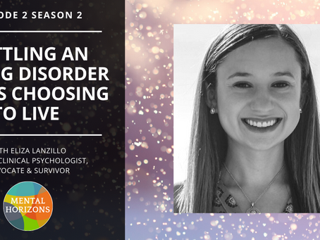 S2E2: Surviving an eating disorder: Eliza Lanzillo, advocate and future clinical psychologist.