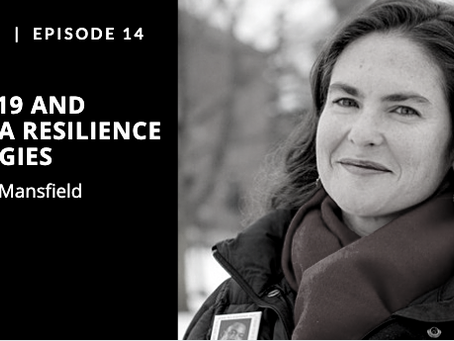 S2EP14: COVID-19 and Trauma Resilience Strategies with Katie Mansfield