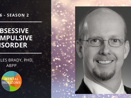 S2E6: OCD Expert, Charles Brady, Ph.D.