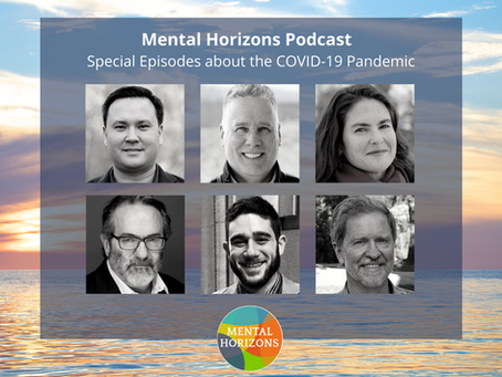 All six episodes in one place: Mental Horizons and the COVID-19 Pandemic