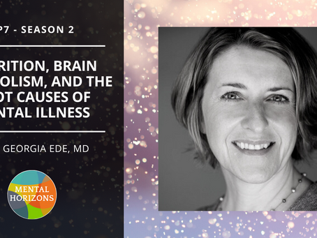 S2E7: Nutrition, brain metabolism, and the root causes of mental illness with Georgia Ede, MD