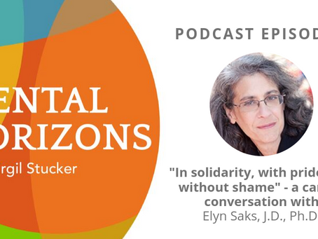 EP6: A candid conversation with Elyn Saks, PhD.