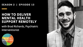 S2E13: How To Deliver Mental Health Support Remotely with Brad Richards