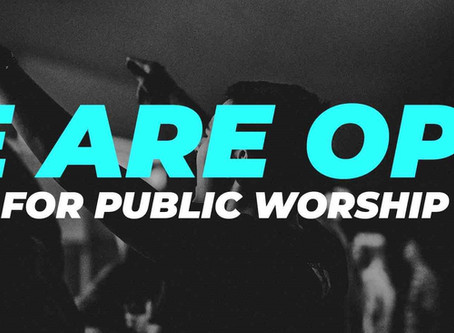 We are OPEN for Worship Sunday, July 12