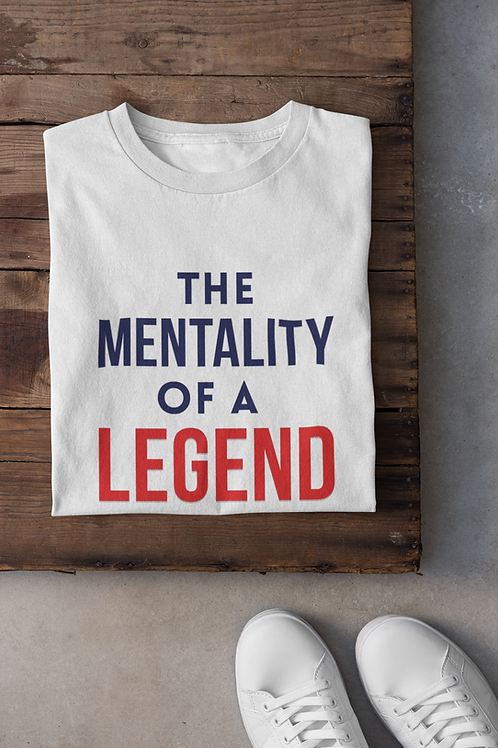 """""""The Mentality Of A Legend"""" Basic Tee"""