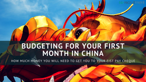 Budgeting for your First Month in China