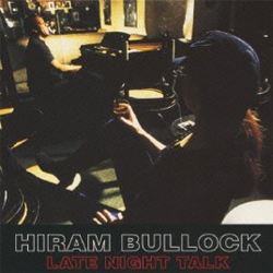Late Night Talk w/You, Hiram Bullock