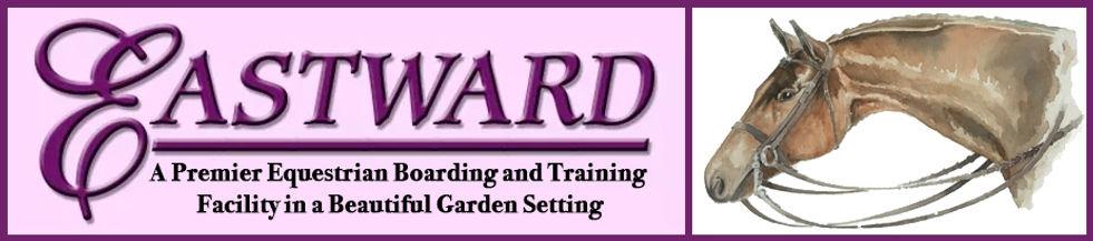EastwardDressage.com - A Premier Equestrian Boarding and Training Facility in a Beautiful Garden Setting