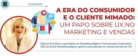Gláucia Civa Kirch, CEO da Aceká, explica a relação entre comunicação, marketing e atendimento na era da UX