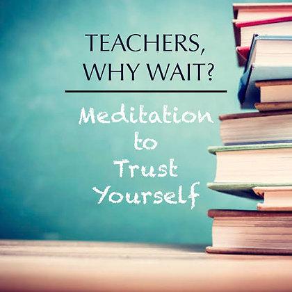 Educators: Trust Yourself