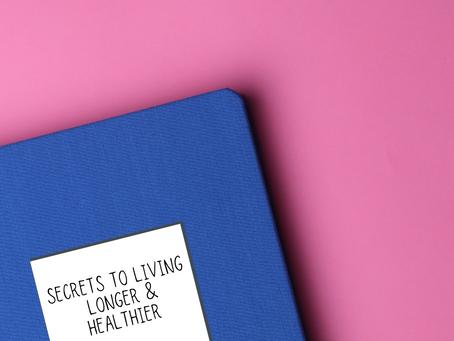 Secrets to Healthy Long Life