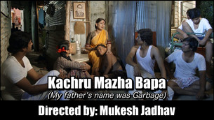 Review: Kachru Mazha Bapa/My Father's Name was Garbage - A Homage to the Dalits and their struggles!