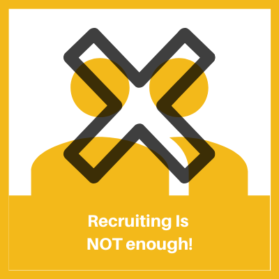 Recruiting is not enough