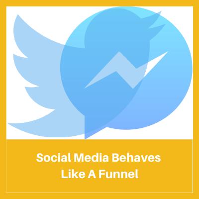 Social media behaves like a funnel