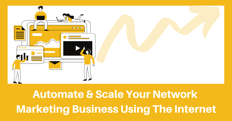 How to automate & scale your network marketing business