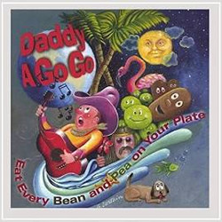 """Daddy A Go Go Cover Art """"Eat Every Bean and Pea on your Plate"""""""