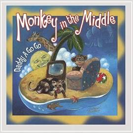 """Daddy A Go Go Cover Art """"Monkey in the Middle"""""""