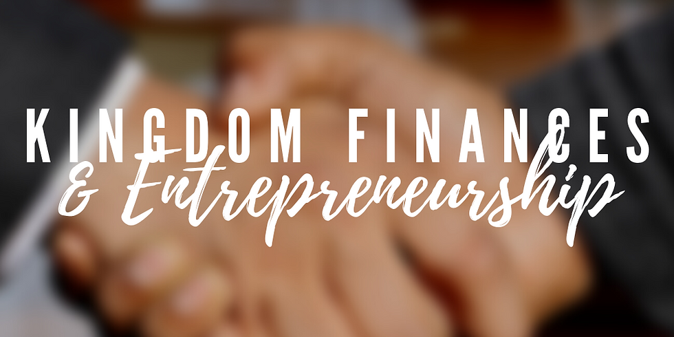 Kingdom Finances & Entrepreneurship