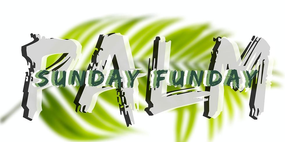 Palm Sunday Funday