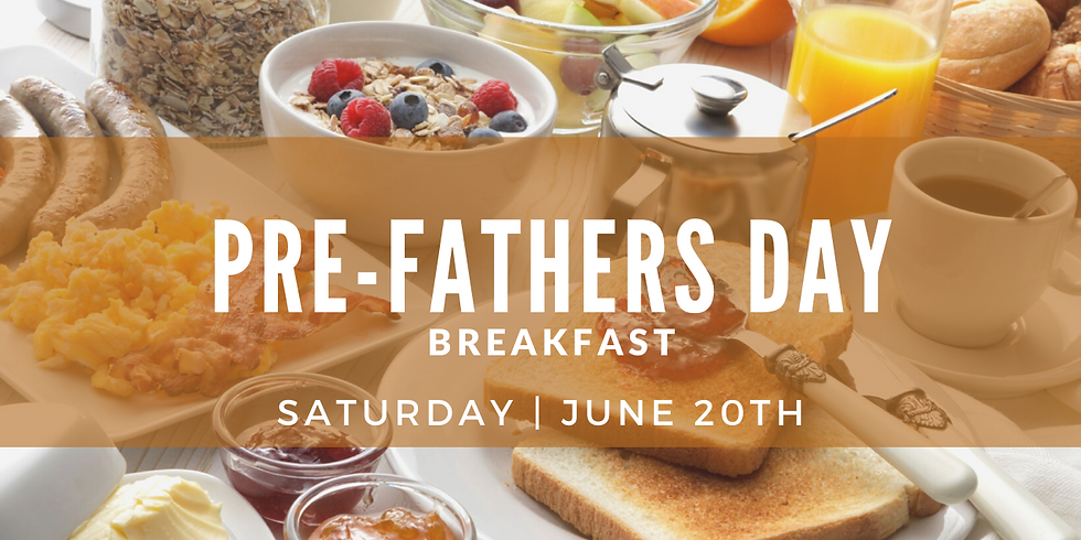 Pre-Father's Day Breakfast