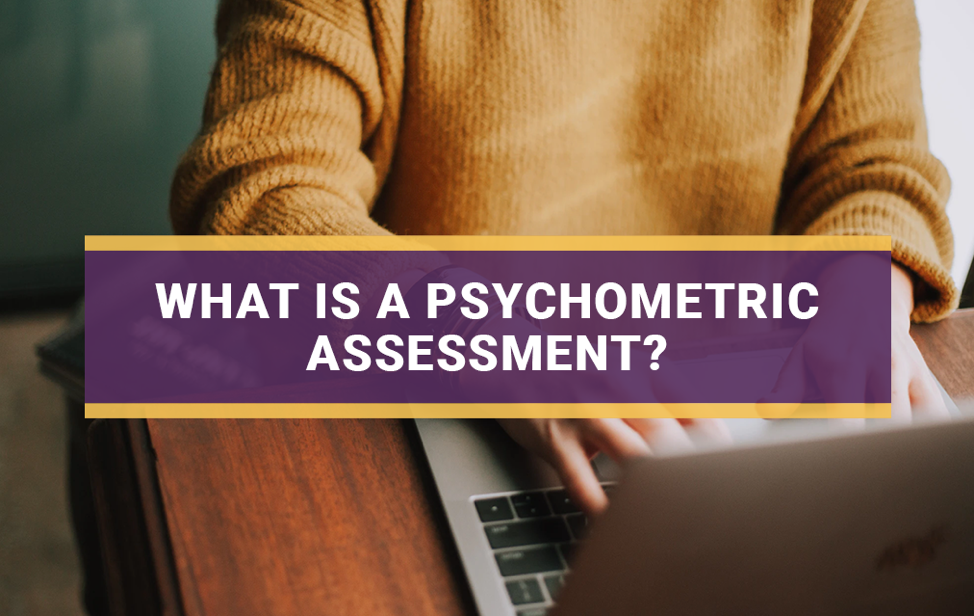 What is Psychometric Assessment?