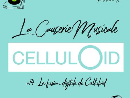 LCM#14 - La fusion digitale de Celluloïd