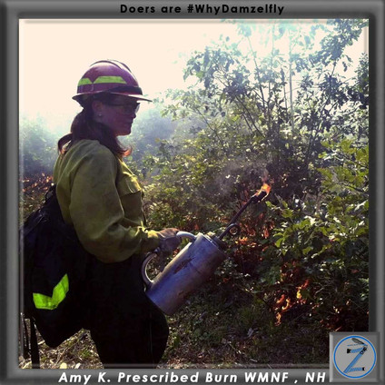 Amy K performing a prescribed burn in the White Mountain National Forest.  When she is not serving as a combat medic in the Army or patrolling the ski slopes, she is putting her biology degree to work for the Forest Service.  Working women want it to be easier to go in the field.  The support of people like Amy K. is what keeps me motivated to work tirelessly until Damzelfly can serve as many women as possible.