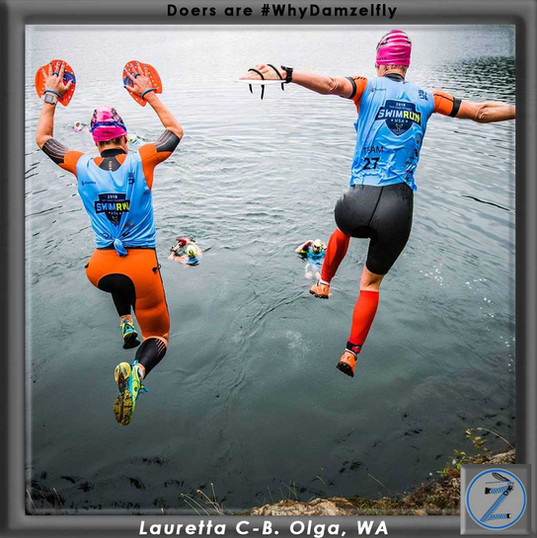 Lauretta B. and her Lethal Ladies team mate Kate B.  Take the plunge and first place all women's team (5th overall) in the 2018 San Juan Islands Swim Run Long Course!  When I start to think that there is too much work to do for making Damzelfly, I think of people like Lauretta B. mother of three, teacher, business owner, tri-athlete and rockin' outdoors woman.  Women like her, and you are what keep me going.  Let's tell fashion who wears the pants!  Wanna run with Lauretta B? Sign up for a Green Stride Event today http://greenstrideraces.com/events/